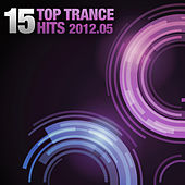 15 Top Trance Hits 2012 - 05 by Various Artists