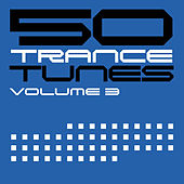 50 Trance Tunes, Vol. 3 by Various Artists