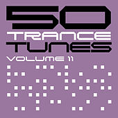 50 Trance Tunes, Vol. 11 by Various Artists