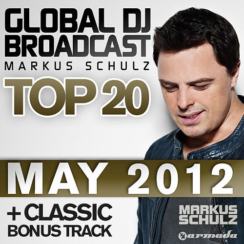 Global DJ Broadcast Top 20 - May 2012 by Various Artists