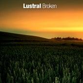 Broken by Lustral