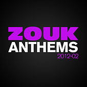 Zouk Anthems 2012, Vol. 2 by Various Artists