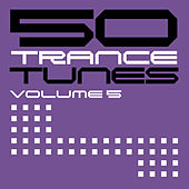 50 Trance Tunes, Vol. 5 by Various Artists