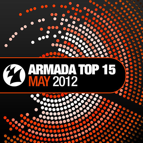 Armada Top 15 - May 2012 by Various Artists