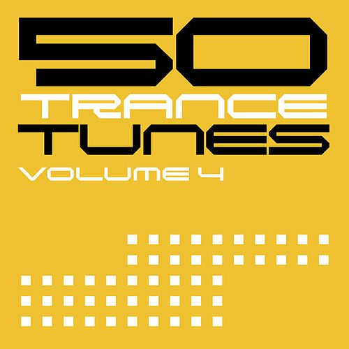 50 Trance Tunes, Vol. 4 by Various Artists