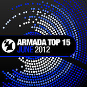 Armada Top 15 - June 2012 by Various Artists