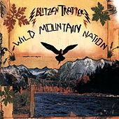 Wild Mountain Nation von Blitzen Trapper