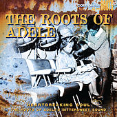 The Roots of Adele by Various Artists