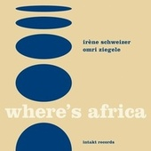 Where's Africa by Irène Schweizer