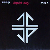 Liquid Sky - Mix 1 (Original Mix) by CCCP