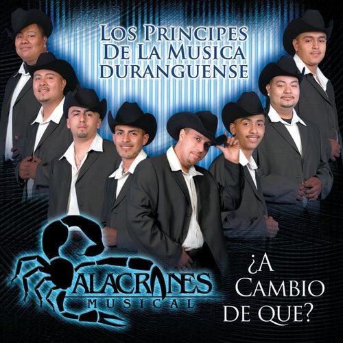 A Cambio de Que by Alacranes Musical