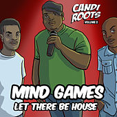Mindgames - Let There Be House (Candi Roots Vol.2) by Various Artists