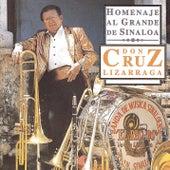 Homenaje Al Grande de Sinaloa Don Cruz Lizarraga by Banda El Recodo