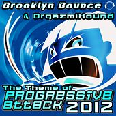 The Theme (Of Progressive Attack) 2012 by Brooklyn Bounce