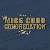 Best Of Mike Curb Congregation: Inspirational by Mike Curb Congregation