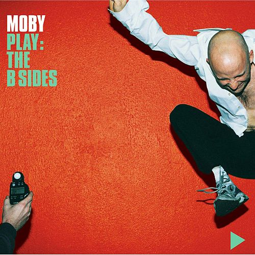 Play: The B-Sides by Moby