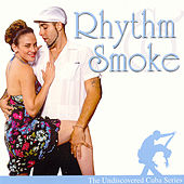 Rhythm & Smoke: The Cuba Sessions by Various Artists