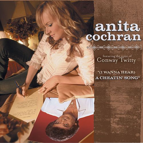 (i Wanna Hear) A Cheatin' Song by Anita Cochran