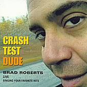 Crash Test Dude: Brad Roberts Live by Crash Test Dummies
