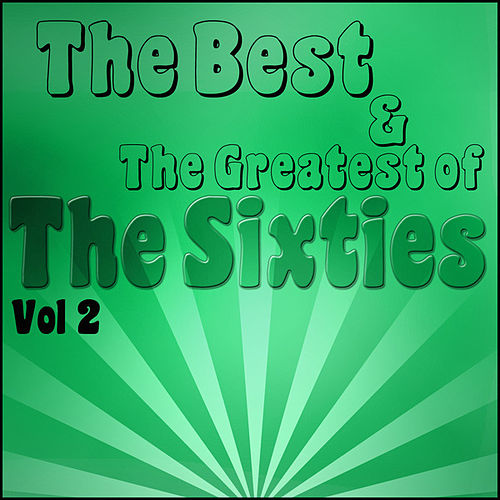The Best and Greatest of The Sixties Vol 2 by Various Artists