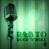 R&B to Rock 'n' Roll 4 by Various Artists