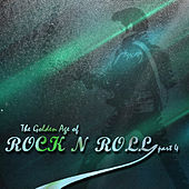 The Golden Age of RockNRoll Part 4 by Various Artists