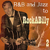 R&B Jazz To Rockabilly 2 by Various Artists