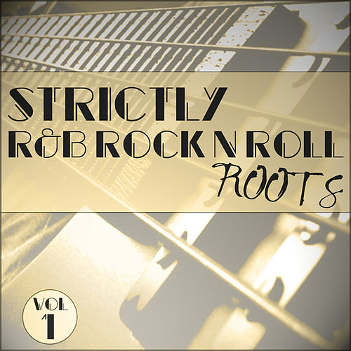 Strictly R&B Rock 'n' Roll Roots Vol 1 by Various Artists