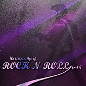 The Golden Age of RockNRoll Part 6 by Various Artists