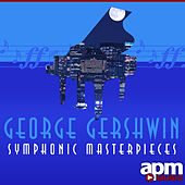 George Gershwin -Symphonic Masterpieces by Various Artists