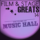 Film & Stage Greats 14 - The Glory Of Music Hall by Various Artists