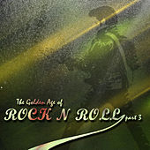 The Golden Age of RockNRoll Part 3 by Various Artists