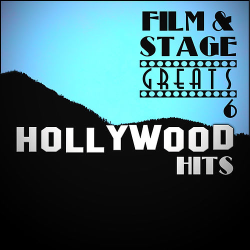 Film & Stage Greats 6 - Hollywood Hits by Various Artists