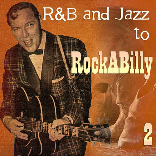 R&B Jazz To Rockabilly 1 by Various Artists
