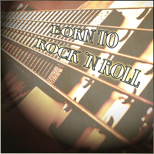Born To Rock n Roll by Various Artists