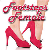 Footsteps - Female: Sound Effects by Sound Effects Library