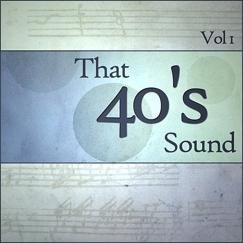 That 40s Sound - Vol 1 by Various Artists