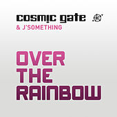 Over the Rainbow by Cosmic Gate