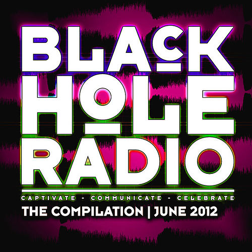 Black Hole Radio June 2012 by Various Artists