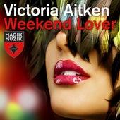 Weekend Lover by Victoria Aitken