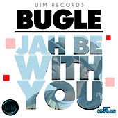 Jah Be With You by Bugle