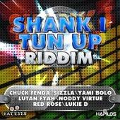 Shank I Tun Up Riddim by Various Artists