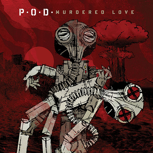 Murdered Love by P.O.D.