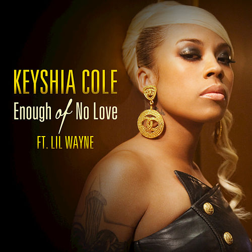 Enough Of No Love by Keyshia Cole