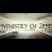 Ministry of Zen by Ministry of Zen