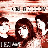 Heatwave by Girl In A Coma
