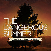 Live In Baltimore by The Dangerous Summer