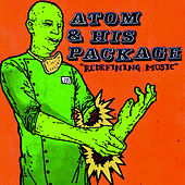 Redefining Music by Atom and His Package