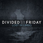 Lost In Limbo by Divided By Friday