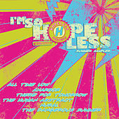 I'm So Hopeless, You're So Hopeless by Various Artists